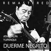 Play & Download Duerme negrito by Atahualpa Yupanqui | Napster