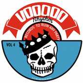 Voodoo Rhythm: Records to Ruin Any Party Vol.4 by Various Artists