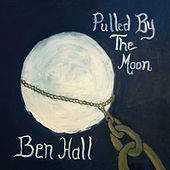 Play & Download Pulled By the Moon by Ben Hall | Napster