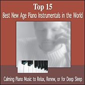 Top 15: Best New Age Piano Instrumentals in the World by Bradley Joseph