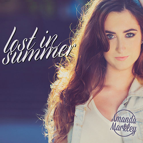 Play & Download Lost in Summer by Amanda Markley | Napster