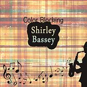 Color Blocking by Shirley Bassey