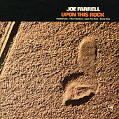 Upon This Rock by Joe Farrell