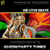 We Love Brazil - 20 EDM Party Tunes by Various Artists