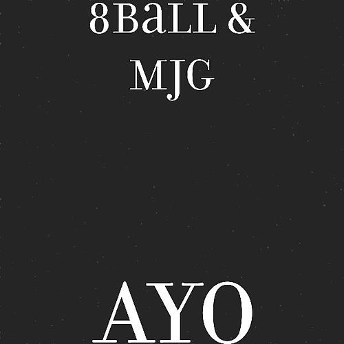 Ayo by 8Ball and MJG