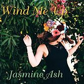 Play & Download Wind Me Up by jasmine ash | Napster