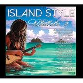 Island Style Ukulele 2 by Various Artists