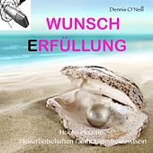 Play & Download Wunscherfüllung - Hochwirksame Flüsterbotschaften Für Ihr Unterbewusstsein by Dennis O'Neill | Napster