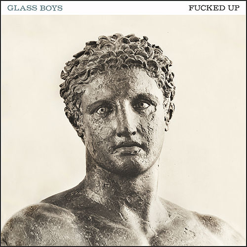 Play & Download Glass Boys by F*cked Up | Napster