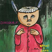Play & Download Without A Sound by Dinosaur Jr. | Napster