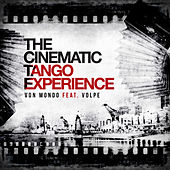 The Cinematic Tango Experience by Von Mondo