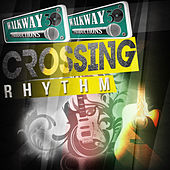 Play & Download Crossing Rhythm by Various Artists | Napster