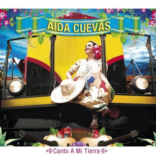Play & Download Canto a Mi Tierra by Aida Cuevas | Napster