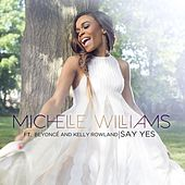 Play & Download Say Yes by Michelle Williams | Napster