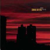 Above The City by Smoke Or Fire