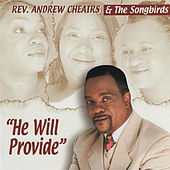 Play & Download He Will Provide by Rev. Andrew Cheairs & The... | Napster