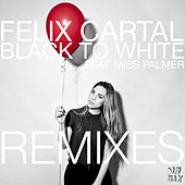 Play & Download Black To White [Remixes] by Felix Cartal | Napster