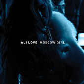 Play & Download Moscow Girl by Ali Love | Napster