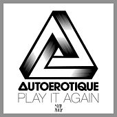Play & Download Play It Again by Autoerotique | Napster