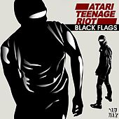 Play & Download Black Flags by Atari Teenage Riot | Napster