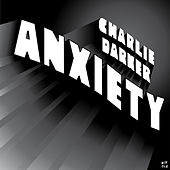 Play & Download Anxiety by Charlie Darker | Napster