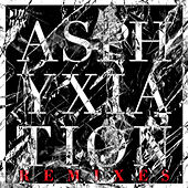 Play & Download Asphyxiation [Remixes] by Autoerotique | Napster