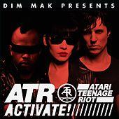 Play & Download Activate! by Atari Teenage Riot | Napster