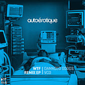 Play & Download WTF Remix EP by Autoerotique | Napster
