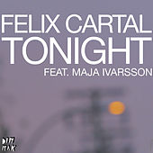 Play & Download Tonight [feat. Maja Ivarsson] by Felix Cartal | Napster