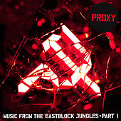 Play & Download Music From The Eastblock Jungles, Pt. 1 by Proxy | Napster