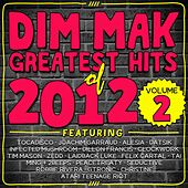Play & Download Dim Mak Greatest Hits of 2012, Vol. 2 by Various Artists | Napster