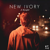 A Knight [Remixes] by New Ivory