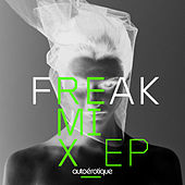 Play & Download Freak [Remixes] by Autoerotique | Napster