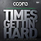 Play & Download Times Gettin' Hard [feat. K19] by Coone | Napster