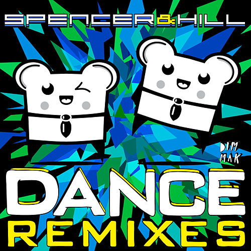 Play & Download Dance [Remixes] by Spencer & Hill   Napster