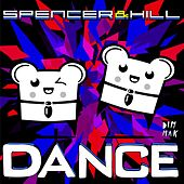 Play & Download Dance by Spencer & Hill | Napster
