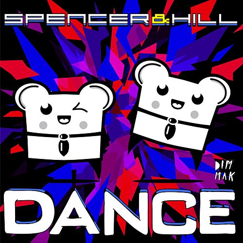 Play & Download Dance by Spencer & Hill   Napster
