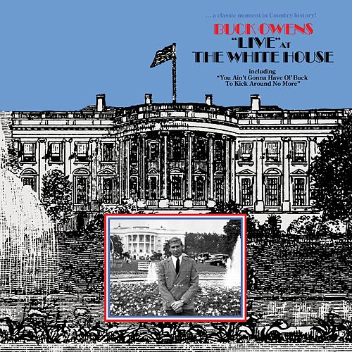 'Live' At The White House by Buck Owens