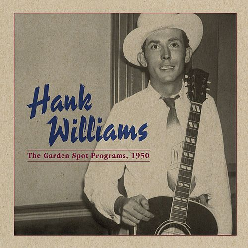 Play & Download The Garden Spot Programs, 1950 by Hank Williams | Napster