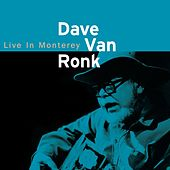 Live In Monterey by Dave Van Ronk