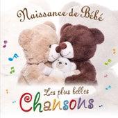Naissance de Bébé (Les plus belles chansons) by Various Artists