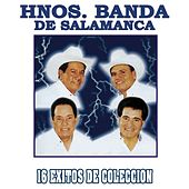 Play & Download 16 Exitos de Coleccion by Hnos. Banda de Salamanca | Napster