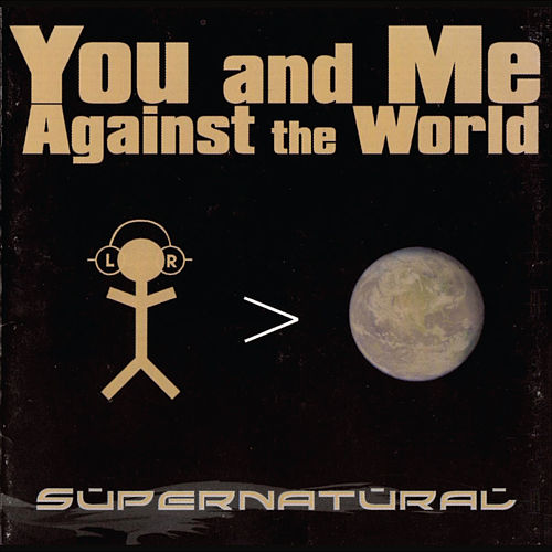Play & Download You and Me Against the World by Supernatural | Napster