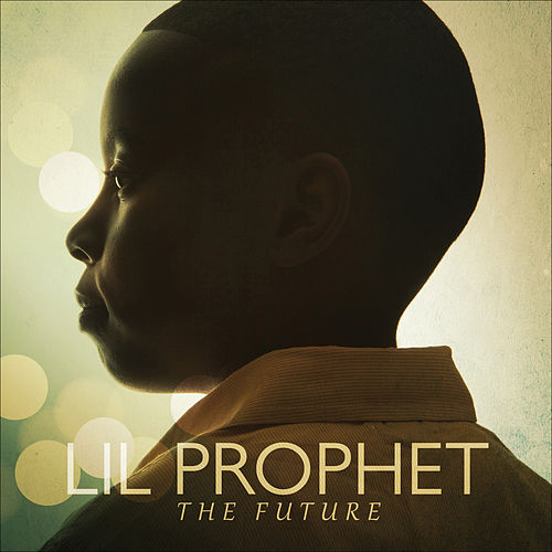 The Future by Lil Prophet