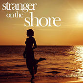 Play & Download Stranger on the Shore - Romantic, Relaxing Instrumental Versions of Your Favorite Summer Love Songs Like the Sunshine of Your Love, You Light up My Life, Sugar Sugar, The Girl from Ipanema, And More! by Various Artists | Napster
