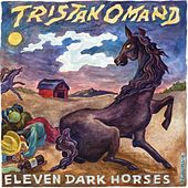 Play & Download Eleven Dark Horses by Tristan Omand | Napster