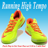 Running High Tempo (Push Play to Set Your Pace At 5:30 to 5 Min./Km!) by Various Artists