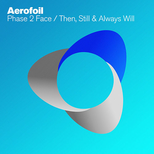 Phase 2 Face / Then, Still & Always Will by Aerofoil