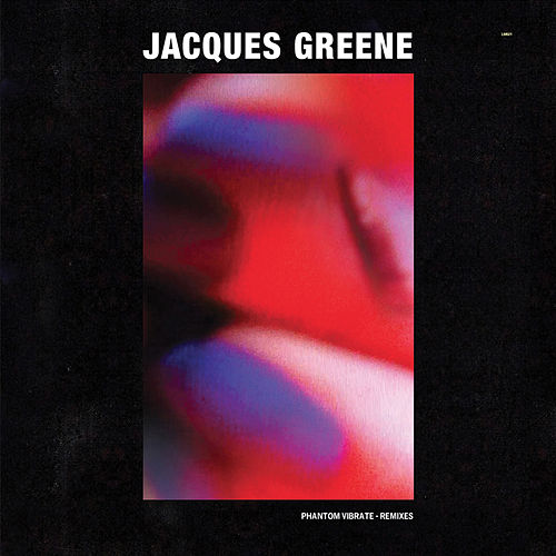 Phantom Vibrate Remixes von Jacques Greene