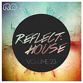 Reflect:House, Vol. 23 by Various Artists